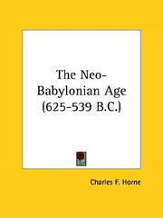 Cover of: The Neo-babylonian Age, 625-539 B.c by Charles F. Horne