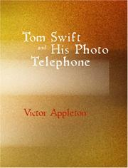 Cover of: Tom Swift and His Photo Telephone or the Picture That Saved a Fortune by Victor Appleton