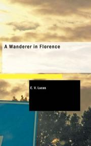 Cover of: A wanderer in Florence by E. V. Lucas