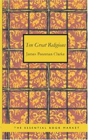 Cover of: Ten great religions by Clarke, James Freeman