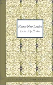Cover of: Nature near London by Richard Jefferies