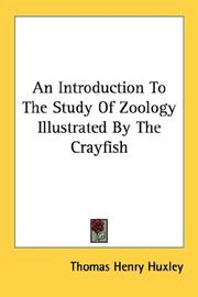 Cover of: An Introduction To The Study Of Zoology Illustrated By The Crayfish by Thomas Henry Huxley