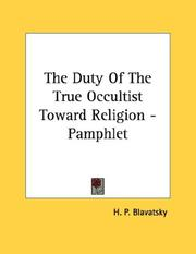 Cover of: The Duty Of The True Occultist Toward Religion - Pamphlet by H. P. Blavatsky