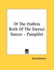 Cover of: Of The Endless Birth Of The Eternal Nature - Pamphlet by Jacob Boehme