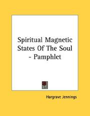 Cover of: Spiritual Magnetic States Of The Soul - Pamphlet by Hargrave Jennings