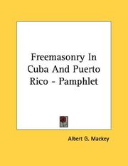 Cover of: Freemasonry In Cuba And Puerto Rico - Pamphlet by Albert Gallatin Mackey