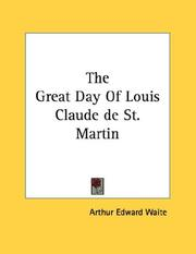 Cover of: The Great Day Of Louis Claude de St. Martin by Arthur Edward Waite