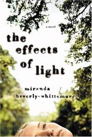 Cover of: The effects of light by Miranda Beverly-Whittemore