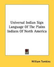 Cover of: Universal Indian sign language of the plains Indians of North America by William Tomkins