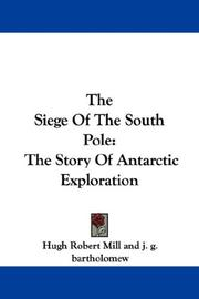 Cover of: The Siege Of The South Pole by Hugh Robert Mill