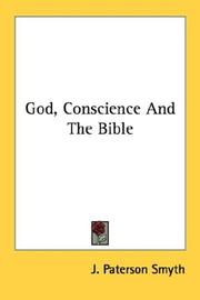 Cover of: God, conscience and the Bible by J. Paterson Smyth