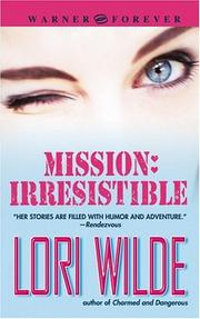 Cover of: Mission: irresistible by Lori Wilde