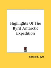 Cover of: Highlights Of The Byrd Antarctic Expedition by Richard Evelyn Byrd
