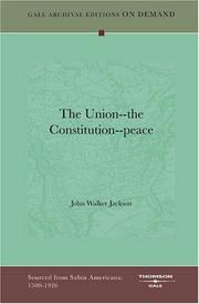 Cover of: The Union--the Constitution--peace by John Walker Jackson