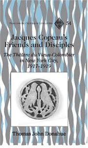 Cover of: Jacques Copeau's friends and disciples by Thomas John Donahue
