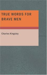 Cover of: True Words for Brave Men by Charles Kingsley