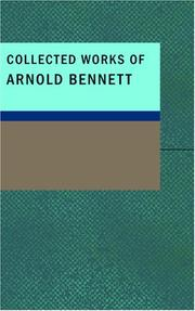 Cover of: Collected Works of Arnold Bennett by Arnold Bennett