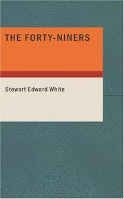 Cover of: The forty-niners by Stewart Edward White