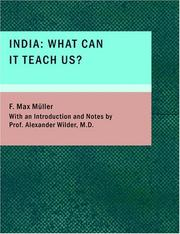 Cover of: India: what can it teach us? by F. Max Müller