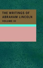 Cover of: The Writings of Abraham Lincoln; Volume 3 by Abraham Lincoln
