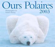 Cover of: Ours Polaires 2003 by Norbert Rosing