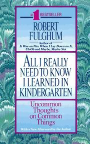 Cover of: All I really need to know I learned in kindergarten by Robert Fulghum