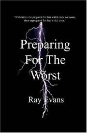 Cover of: Preparing For The Worst by Ray Evans