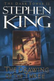 Cover of: The Drawing of the Three (The Dark Tower, Book 2) by Stephen King