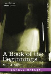 Cover of: A Book of the Beginnings, Vol.1 by Gerald Massey