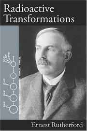 Cover of: Radioactive transformations by Ernest Rutherford