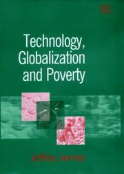 Cover of: Technology, globalization and poverty by Jeffrey James