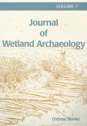 Cover of: Journal of Wetland Arch 7, 2007 (Journal of Wetland Archaeology) by Bryony Coles