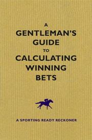 Cover of: A Gentleman's Guide to Calculating Winning Bets by Graham Sharpe