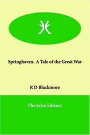 Cover of: Springhaven.  A Tale of the Great War by R. D. Blackmore