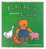 Cover of: Baby Bear Goes to the Farm by Lorette Broekstra