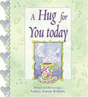 Cover of: A Hug for You Today by Audrey Jeanne Roberts