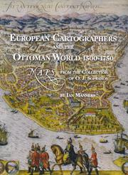 Cover of: European cartographers and the Ottoman world, 1500-1750 by Ian Manners