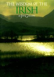 Cover of: The Wisdom of the Irish by Jim Gallery