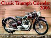 Cover of: Classic Triumph Calendar 2006 by Timothy Remus