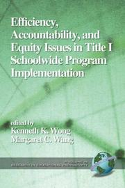 Cover of: Efficiency, Accountability, and Equity Issues in Title 1 Schoolwide Program Implementation by Kenneth K. Wong