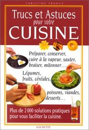 Cover of: Trucs et astuces pour votre cuisine by Christine France