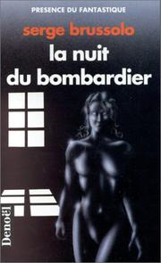 Cover of: La nuit du bombardier by Serge Brussolo