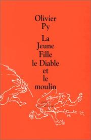 Cover of: La Jeune Fille, le Diable et le moulin by Olivier Py