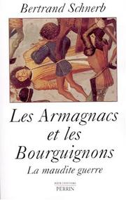 Cover of: Les Armagnacs et les Bourguignons by Bertrand Schnerb