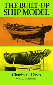 Cover of: The built-up ship model by Davis, Charles G.