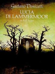Cover of: Lucia di Lammermoor in Full Score by Gaetano Donizetti