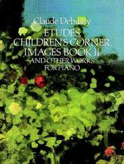 Cover of: Etudes, Children&#39;s Corner, Images Book II, and Other Works for Piano by Claude Debussy
