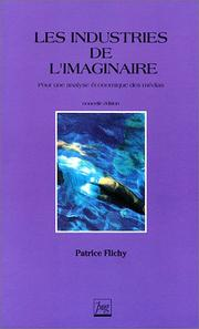 Cover of: Les industries de l&#39;imaginaire by Patrice Flichy