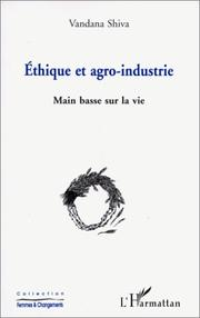 Cover of: Ethique et agro-industrie. Main basse sur la vie by Vandana Shiva.
