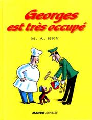 Cover of: Georges Est Tres Occupe by H. A. Rey
